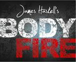 James Hakells BODYFIRE